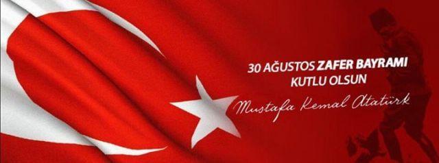 30 Ağustos Zafer Bayramımız Kutlu Olsun Vatan savunması